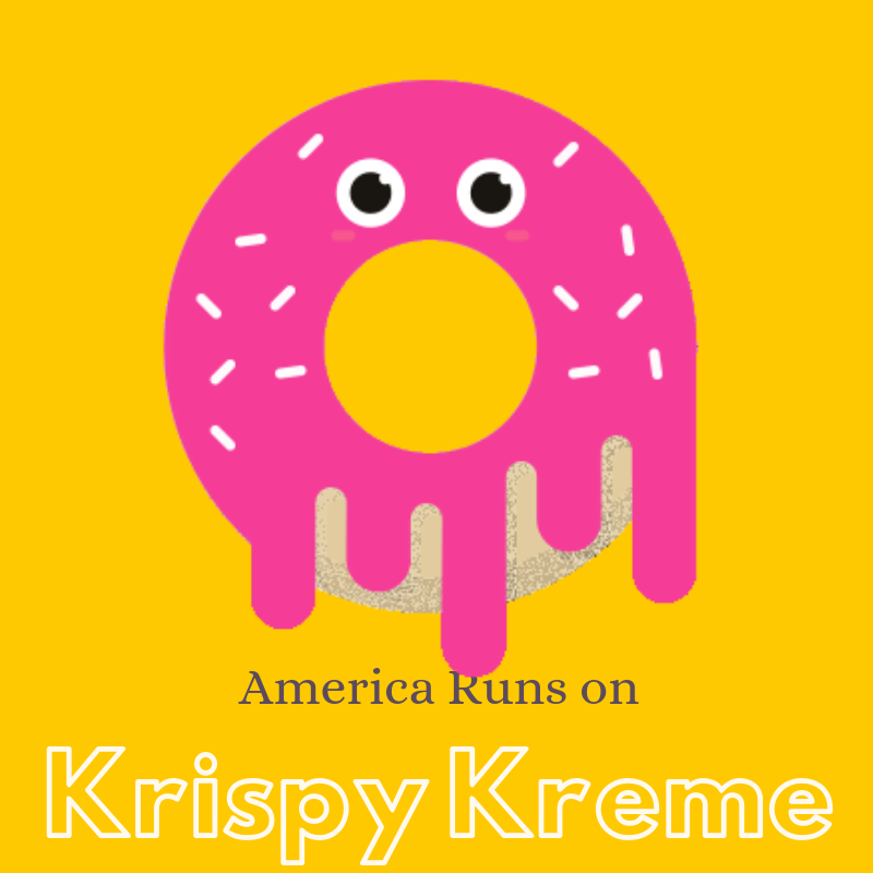 Krispy Kreme > Dunkin > Everything