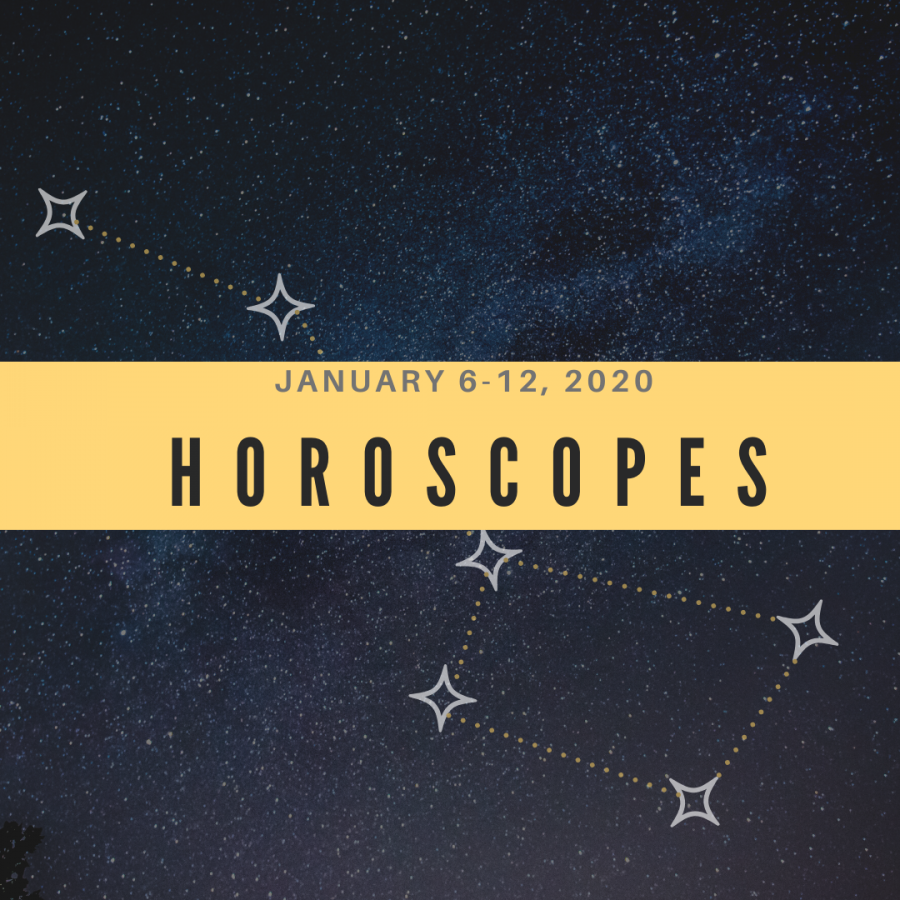 Horoscopes: January 6-12, 2020
