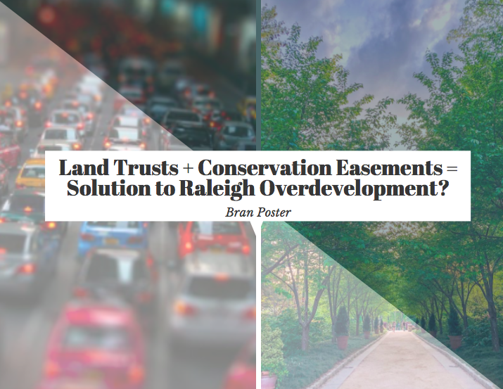 Land Trusts + Conservation Easements = Solution to Raleigh Overdevelopment?