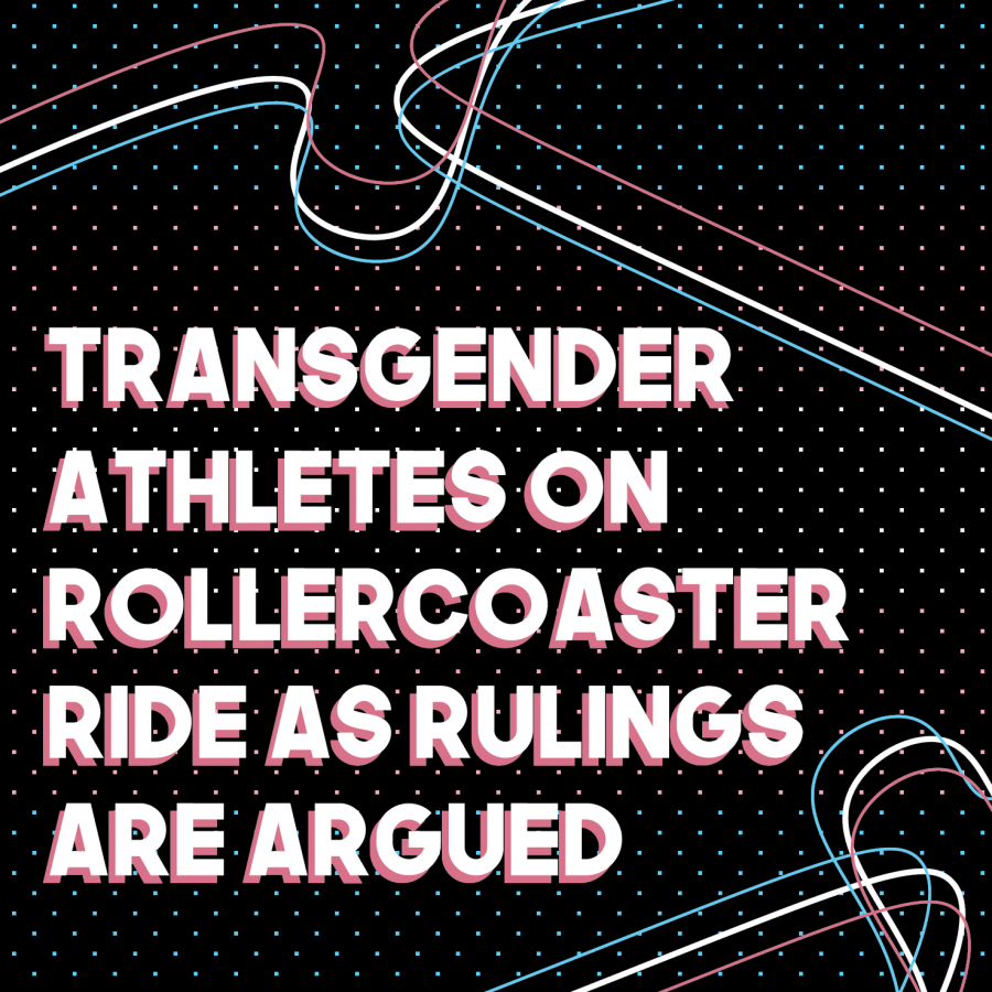Trans Athletes on Rollercoaster Ride as Rulings are Argued
