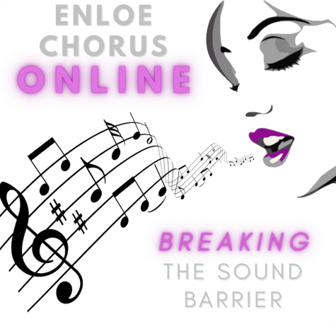 Enloe‌ ‌Chorus‌ ‌Online:‌ ‌Breaking‌ ‌the‌ ‌Sound‌ ‌Barrier‌