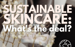 Sustainable Skincare: What's The Deal?