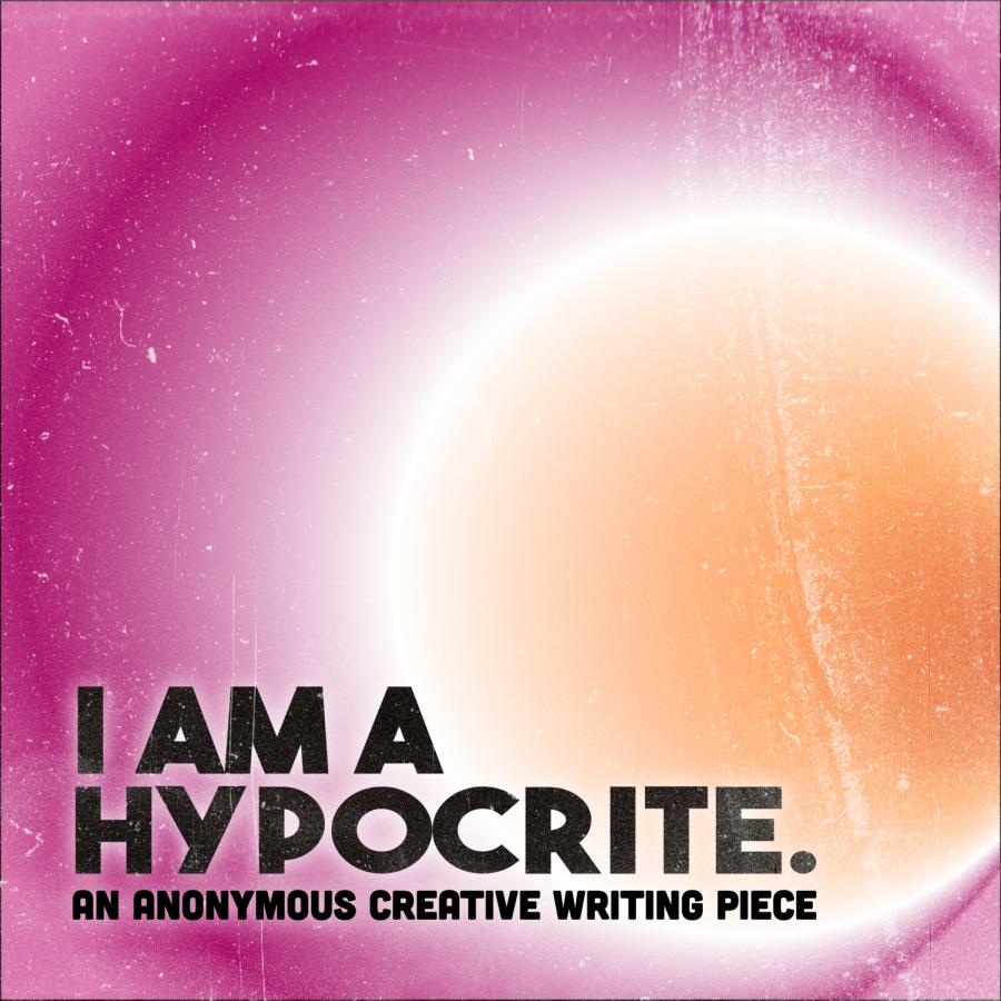 I'm a Hypocrite