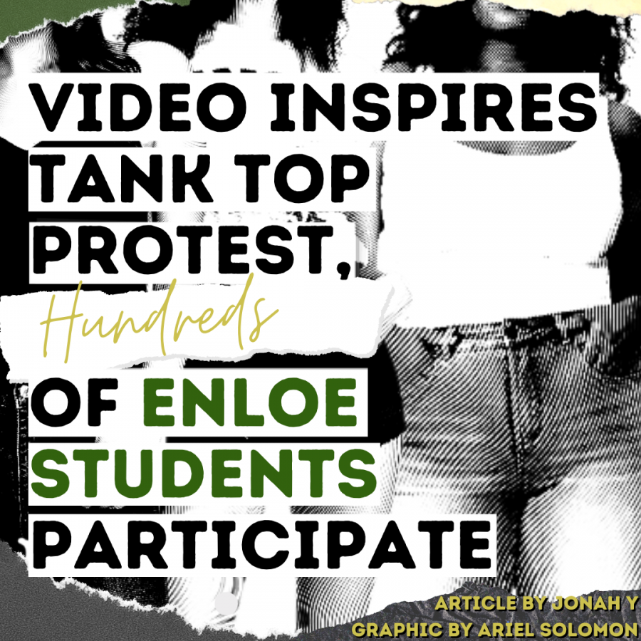 Video Inspires Tank Top Protest, Hundreds of Enloe Students Participate