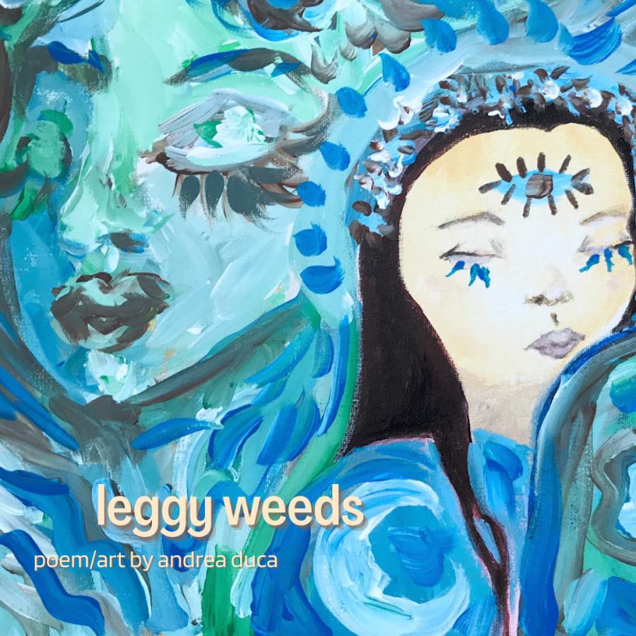 Leggy Weeds